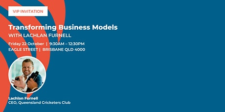Transforming business models with Lachlan Furnell tickets