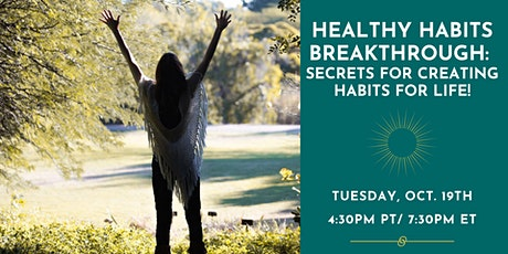 Healthy Habits Breakthrough: Secrets for Creating Habits For Life! tickets