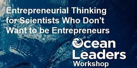 Entrepreneurial Thinking for Scientists Who Don't Want to be Entrepreneurs tickets