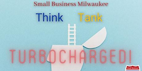 Smallbizmke Think Tank - Turbocharged!  - Small Business Owners Event! tickets