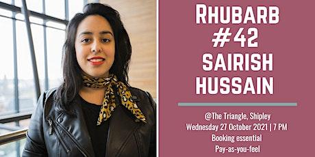 Rhubarb #42 Sairish Hussain + open mic tickets