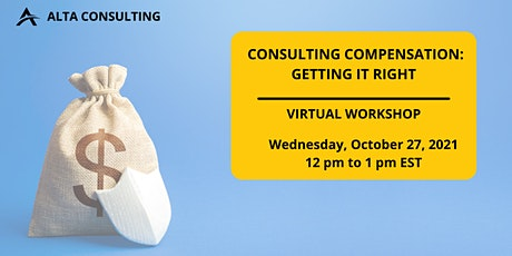Consulting Compensation: Getting it right! tickets
