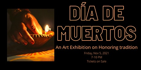 Dia de Muertos- An Art Exhibition on Honoring Trad tickets