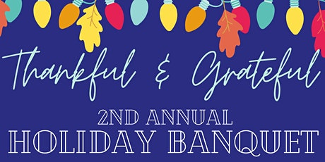 Thankful and Grateful - Annual Holiday Banquet tickets
