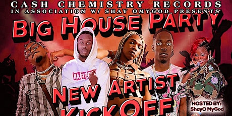 Cash Chemistry Records Presents Big House Party New Artists Kick Off tickets