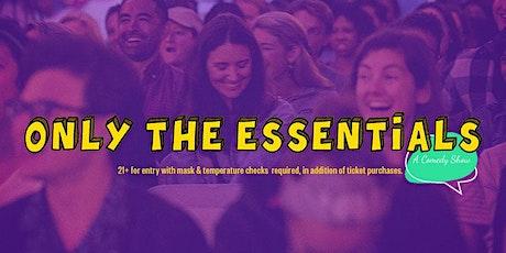 The Essentials Comedy Show tickets