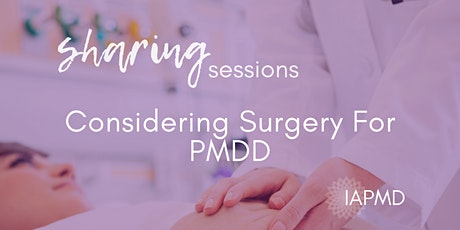 Sharing Session: Considering Surgery for PMDD (World Menopause Month) tickets