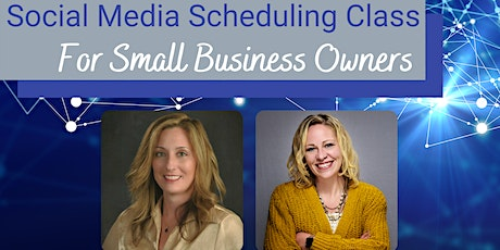 SOCIAL MEDIA SCHEDULING FOR BUSY SMALL BUSINESSES OWNERS | OCT 2021 tickets
