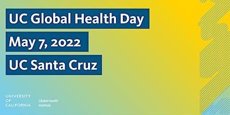 UC Global Health Day 2022: Centering Social Justice in Community Health entradas