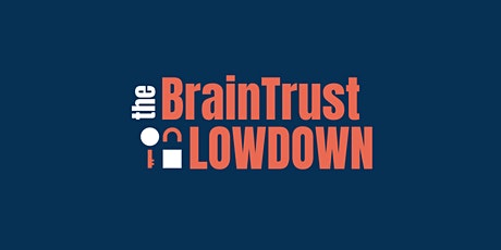 In Person BrainTrust Lowdown - November tickets