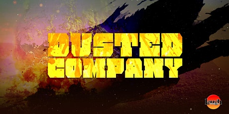 Dusted Company with Brad Williams, Erik Griffin, Adam Ray, Dan Levy & more tickets