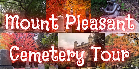 Mount Pleasant Cemetery Tour - Murders, Tragedies and Accidents! tickets
