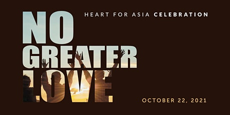 No Greater Love | Heart for Asia Youth Celebration・IN PERSON tickets
