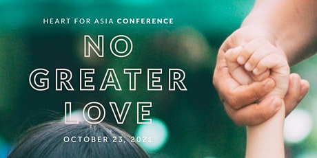 No Greater Love   Heart for Asia Conference・ONLINE tickets