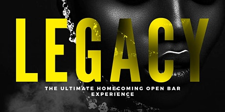 LEGACY  || THE ULTIMATE HOMECOMING OPEN BAR EXPERIENCE tickets