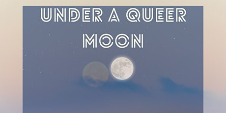 Under a Queer Moon tickets