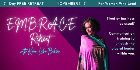 E.M.B.R.A.C.E.  Free Online Retreat for Women Who Lead tickets