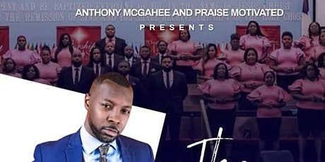 Anthony McGahee and Praise Motivated presents The Fellowship Concert tickets