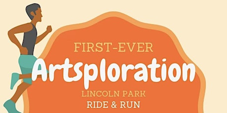 First Annual Lincoln Park Artsploration Ride and Run tickets