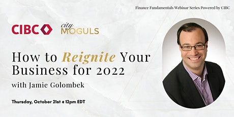 How to Reignite Your Business for 2022 with Jamie Golombek tickets