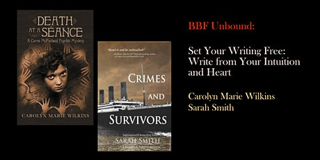 BBF Unbound: Set Your Writing Free: Write from Your Intuition and Heart tickets