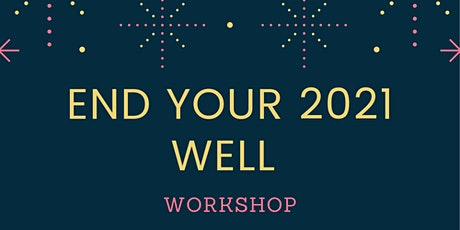 End Your 2021 Well Workshop tickets