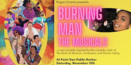 Rogue Cinema: Burning Man, the Musical at Point San Pablo Harbor tickets