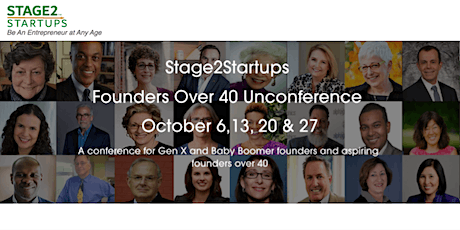 Stage2Startups Founders Over 40 UnConference - October  20, 27  2021 tickets