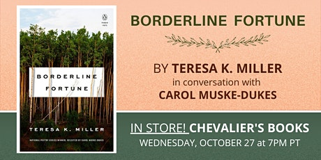 Teresa K. Miller's BORDERLINE FORTUNE in conversation w/ Carol Muske-Dukes tickets