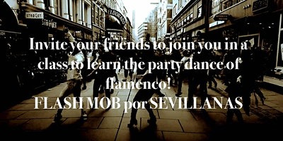 Take SEVILLANAS class and join the FLASH MOB International Day of Flamenco