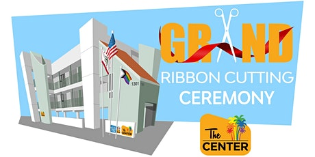 The Center's Ribbon Cutting Ceremony tickets