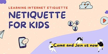 Netiquette For Kids : Learning Internet Etiquette tickets