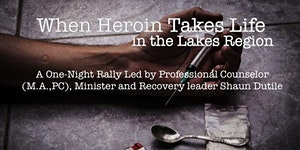 When Heroin Takes Life in the Lakes Region-Rally!