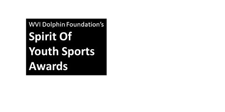 2021 WVI Dolphin Foundation Spirit of Youth Sports Awards tickets