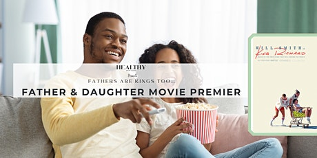 Father & Daughter Movie Premier (Community )Event tickets