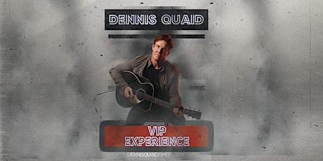 Dennis Quaid  - VIP Meet & Greet Experience tickets