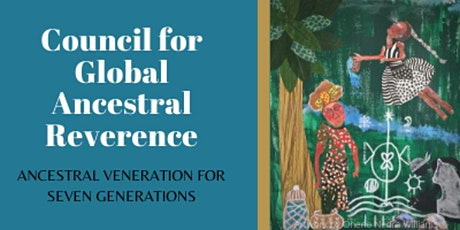 Council For Global Ancestral Reverence Presents: Ancestral Souls Rising '21 tickets