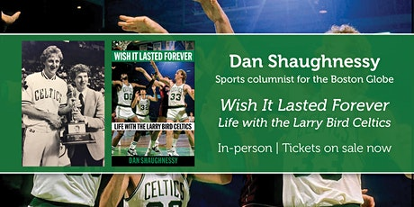 """Dan Shaughnessy presents """"Wish It Lasted Forever"""" tickets"""
