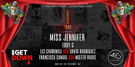 The Get Down:1 Year Anniversary Party! tickets
