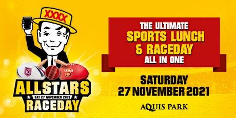 Allstars Sports Lunch & Raceday - Event Centre tickets