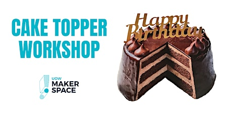 Laser Cutting Workshop - Cake Toppers tickets