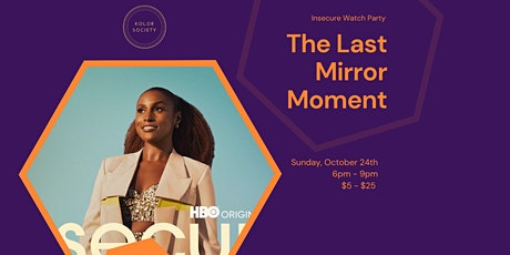 Insecure Watch Party: The Last Mirror Moment tickets
