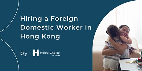 Hiring a Domestic Worker in Hong Kong tickets
