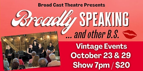 Broadly Speaking ... and other B.S. tickets