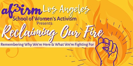 Reclaiming Our Fire: Remembering Why We're Here and What We're Fighting For tickets