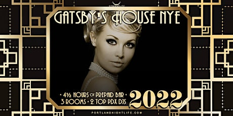 Portland 2022 New Year's Eve Party   Gatsby's House tickets