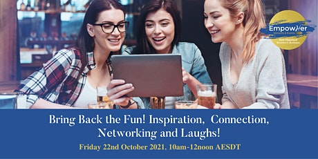 Bring Back the Fun! Inspiration, Connection,  Networking and Laughs tickets