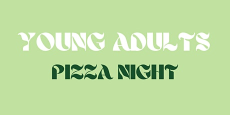 Young Adults Pizza Night tickets