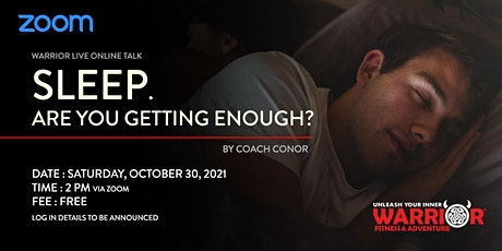 Warrior Live  Online Talk: Sleep. Are you getting enough? tickets
