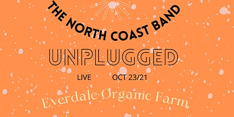 The North Coast Band at Everdale - UNPLUGGED tickets